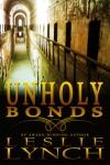 Unholy Bonds, a novel by Leslie Lynch